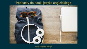 Podcasty do nauki języka angielskiego
