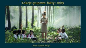 Angielski z Szymonem: zajęcia grupowe-fakty i mity