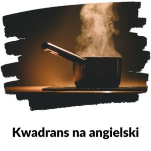 Gotowanie - Lekcja 86 Kwadransu na angielski